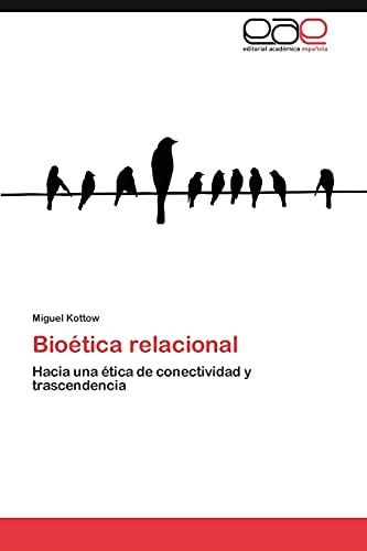 Bioetica Relacional: Miguel Kottow
