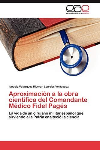 Aproximación a la obra científica del Comandante Médico Fidel Pagés: La...