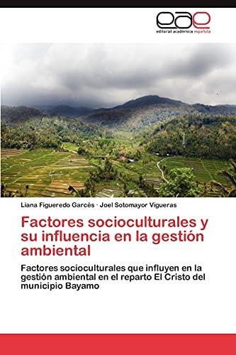 Factores Socioculturales y Su Influencia En La Gestion Ambiental: Joel Sotomayor Vigueras