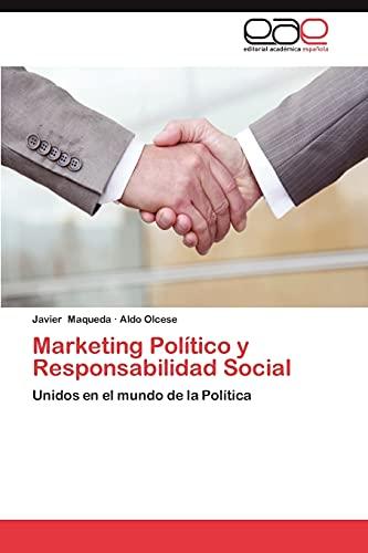 9783659013089: Marketing Político y Responsabilidad Social: Unidos en el mundo de la Política (Spanish Edition)