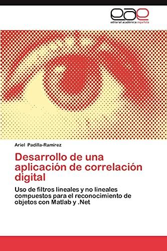 9783659013331: Desarrollo de una aplicación de correlación digital: Uso de filtros lineales y no lineales compuestos para el reconocimiento de objetos con Matlab y .Net (Spanish Edition)