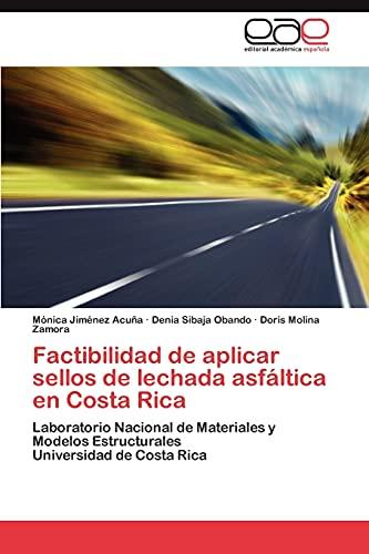 9783659013386: Factibilidad de aplicar sellos de lechada asfáltica en Costa Rica: Laboratorio Nacional de Materiales y Modelos Estructurales Universidad de Costa Rica (Spanish Edition)