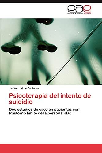 9783659013539: Psicoterapia del intento de suicidio: Dos estudios de caso en pacientes con trastorno límite de la personalidad (Spanish Edition)
