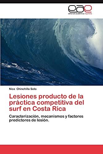 9783659014031: Lesiones producto de la práctica competitiva del surf en Costa Rica: Caracterización, mecanismos y factores predictores de lesión. (Spanish Edition)