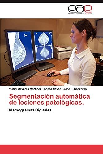 9783659014062: Segmentación automática de lesiones patológicas.: Mamogramas Digitales. (Spanish Edition)