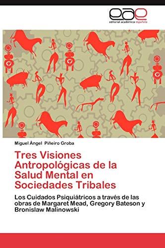 9783659014178: Tres Visiones Antropologicas de La Salud Mental En Sociedades Tribales