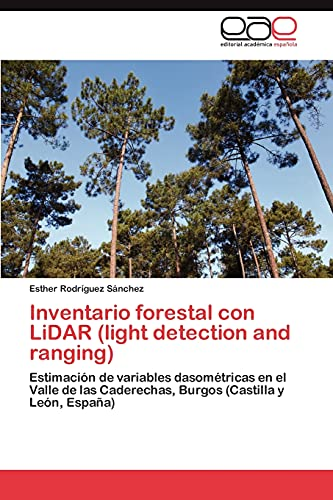 9783659014390: Inventario forestal con LiDAR (light detection and ranging): Estimación de variables dasométricas en el Valle de las Caderechas, Burgos (Castilla y León, España) (Spanish Edition)