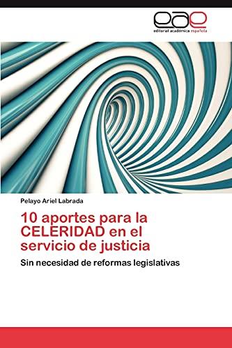 10 Aportes Para La Celeridad En El Servicio de Justicia: Pelayo Ariel Labrada