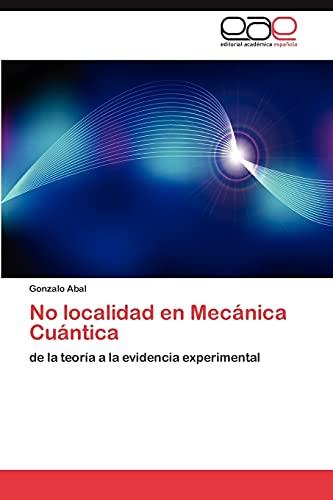No Localidad En Mecanica Cuantica: Gonzalo Abal