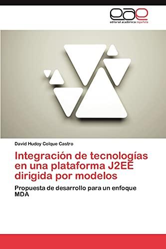 Integración de tecnologías en una plataforma J2EE dirigida por modelos: Propuesta de ...