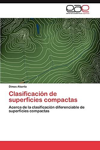 9783659014680: Clasificación de superficies compactas: Acerca de la clasificación diferenciable de superficies compactas (Spanish Edition)
