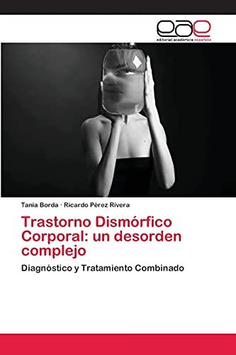 9783659014871: Trastorno Dismorfico Corporal: Un Desorden Complejo