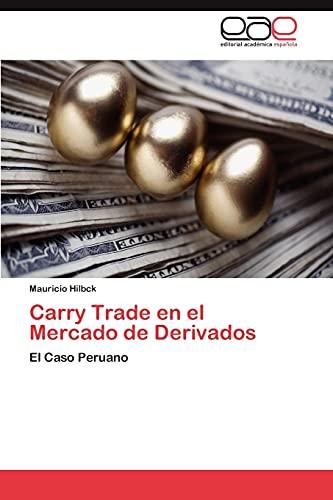 Carry Trade En El Mercado de Derivados: Mauricio Hilbck