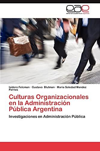 9783659015120: Culturas Organizacionales en la Administración Pública Argentina: Investigaciones en Administración Pública (Spanish Edition)