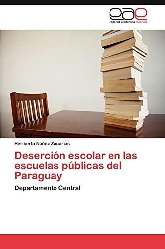 9783659015229: Deserción escolar en las escuelas públicas del Paraguay: Departamento Central (Spanish Edition)
