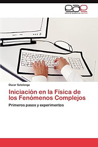 Iniciacion En La Fisica de Los Fenomenos Complejos: Oscar Sotolongo