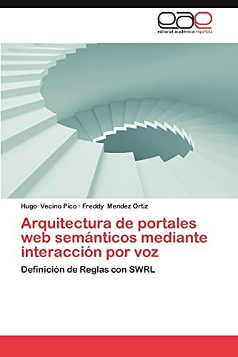 9783659015540: Arquitectura de Portales Web Semanticos Mediante Interaccion Por Voz