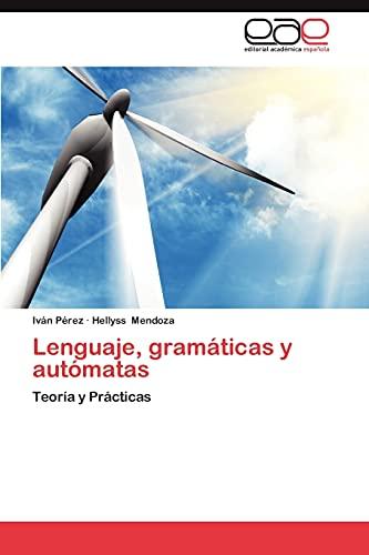 9783659016158: Lenguaje, gramáticas y autómatas: Teoría y Prácticas (Spanish Edition)