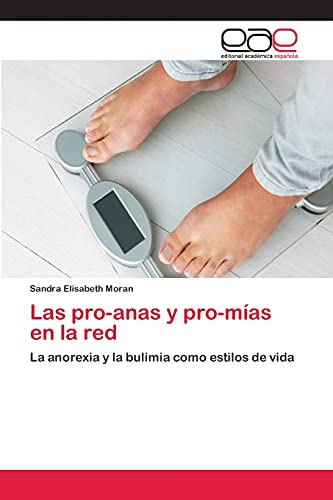 Las pro-anas y pro-mías en la red: La anorexia y la bulimia como estilos de vida (Paperback): ...