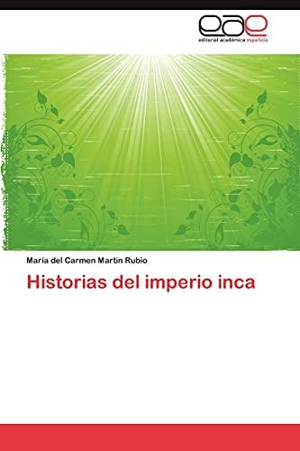 Historias del Imperio Inca: MarÃa Del Carmen Martin Rubio