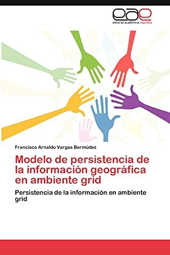 Modelo de persistencia de la información geográfica en ambiente grid: Persistencia de la ...