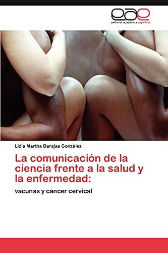 La Comunicacion de La Ciencia Frente a la Salud y La Enfermedad: Lidia Martha Barajas González