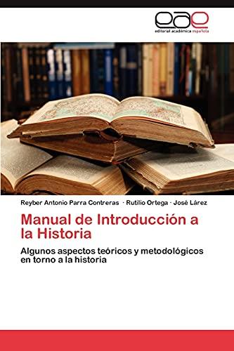 9783659016745: Manual de Introducción a la Historia: Algunos aspectos teóricos y metodológicos en torno a la historia (Spanish Edition)