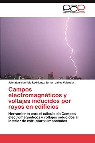 Campos Electromagneticos y Voltajes Inducidos Por Rayos En Edificios: Jaime Valencia