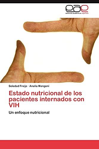 9783659016868: Estado nutricional de los pacientes internados con VIH: Un enfoque nutricional (Spanish Edition)