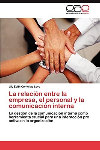 La Relacion Entre La Empresa, El Personal y La Comunicacion Interna: Lily Edith Centellas Levy