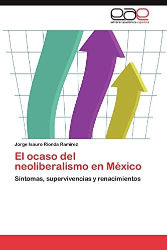 9783659017414: El Ocaso del Neoliberalismo En Mexico