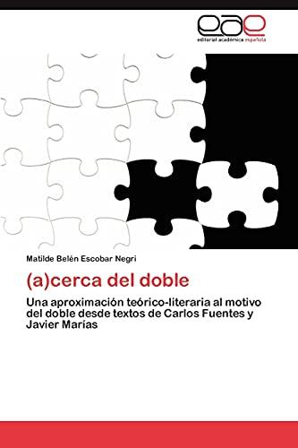 9783659017575: (a)cerca del doble: Una aproximación teórico-literaria al motivo del doble desde textos de Carlos Fuentes y Javier Marías