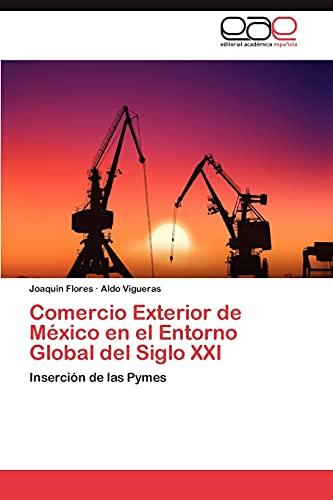 9783659017605: Comercio Exterior de México en el Entorno Global del Siglo XXI: Inserción de las Pymes (Spanish Edition)