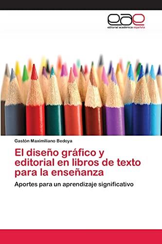 9783659017995: El diseño gráfico y editorial en libros de texto para la enseñanza: Aportes para un aprendizaje significativo (Spanish Edition)
