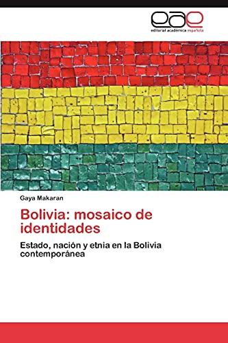 Bolivia: mosaico de identidades: Gaya Makaran