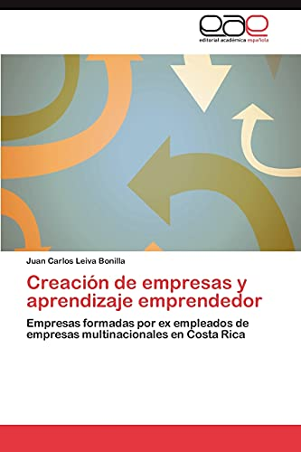 9783659018053: Creación de empresas y aprendizaje emprendedor: Empresas formadas por ex empleados de empresas multinacionales en Costa Rica (Spanish Edition)