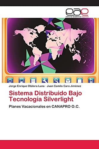 Sistema Distribuido Bajo Tecnología Silverlight: Otálora Luna, Jorge