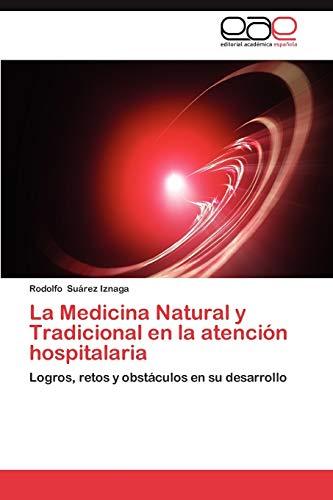 La Medicina Natural y Tradicional en la: Suárez Iznaga, Rodolfo