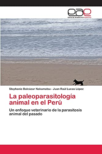 La paleoparasitolog: Stephanie Balcázar Nakamatsu