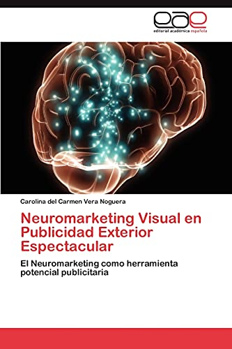9783659018428: Neuromarketing Visual En Publicidad Exterior Espectacular