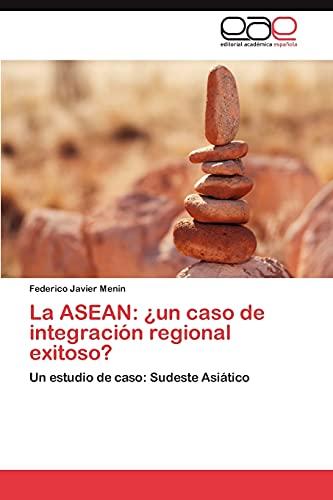 La ASEAN: Un Caso de Integracion Regional Exitoso?: Federico Javier Menin