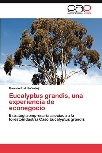 Eucalyptus grandis, una experiencia de econegocio: Vallejo, Marcelo Rodolfo