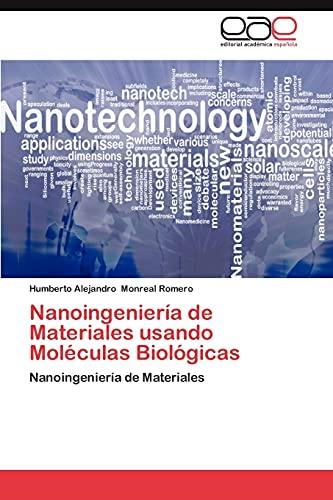 9783659018763: Nanoingeniería de Materiales usando Moléculas Biológicas: Nanoingeniería de Materiales (Spanish Edition)