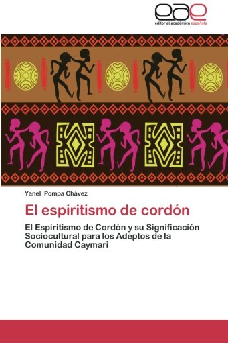 El espiritismo de cordón: El Espiritismo de Cordón y su Significación Sociocultural para los ...