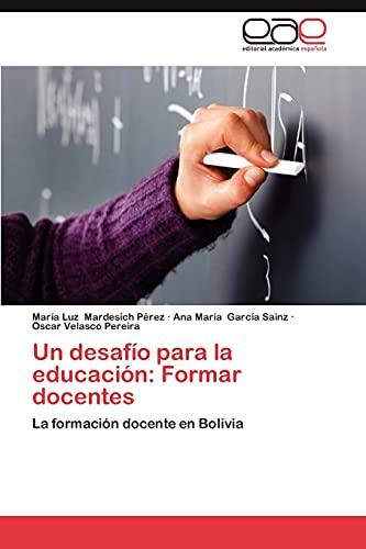 9783659019579: Un Desafio Para La Educacion: Formar Docentes