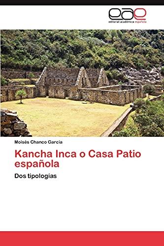 9783659019661: Kancha Inca o Casa Patio española: Dos tipologías (Spanish Edition)