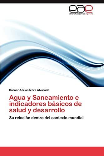 Agua y Saneamiento e indicadores básicos de: Mora Alvarado, Darner