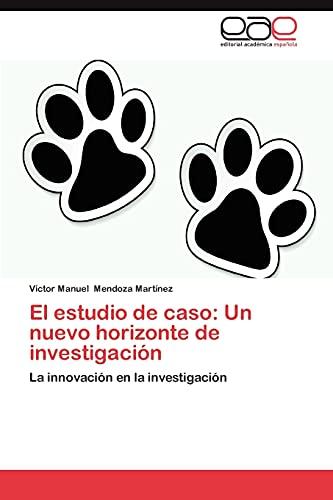 9783659020162: El estudio de caso: Un nuevo horizonte de investigación: La innovación en la investigación (Spanish Edition)