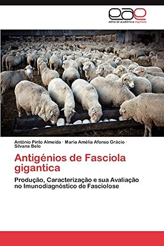 9783659020247: Antigénios de Fasciola gigantica: Produção, Caracterização e sua Avaliação no Imunodiagnóstico de Fasciolose (Portuguese Edition)