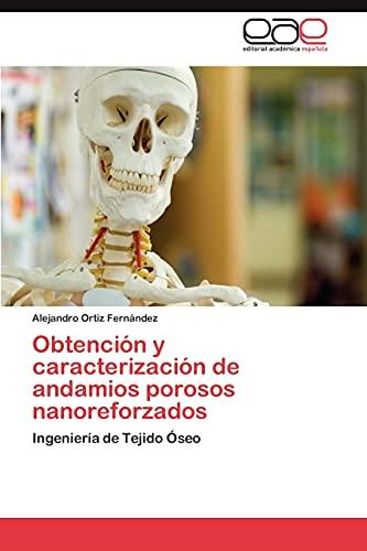 Obtencion y Caracterizacion de Andamios Porosos Nanoreforzados: Alejandro Ortiz Fernández